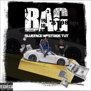Blueface - Bag Ft. Westside Tut